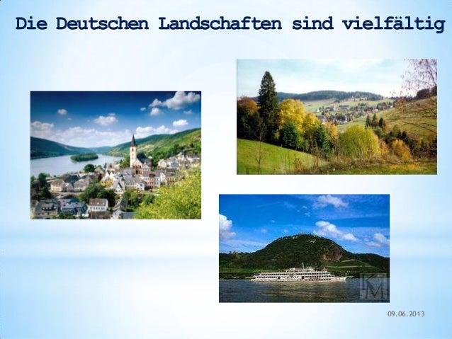 Die Deutschen Landschaften sind vielfältig09.06.2013