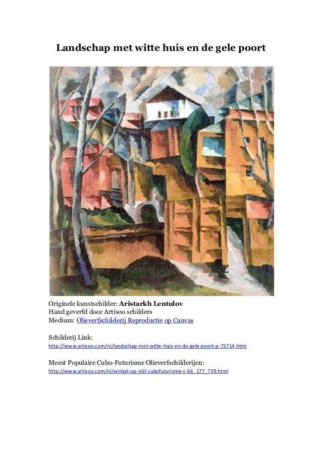 Landschap met witte huis en de gele poort Originele kunstschilder: Aristarkh Lentulov Hand geverfd door Artisoo schilders ...
