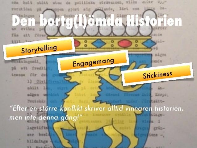 Den bortg(l)ömda Historien    St or ytelling                     Engag emang                                             S...