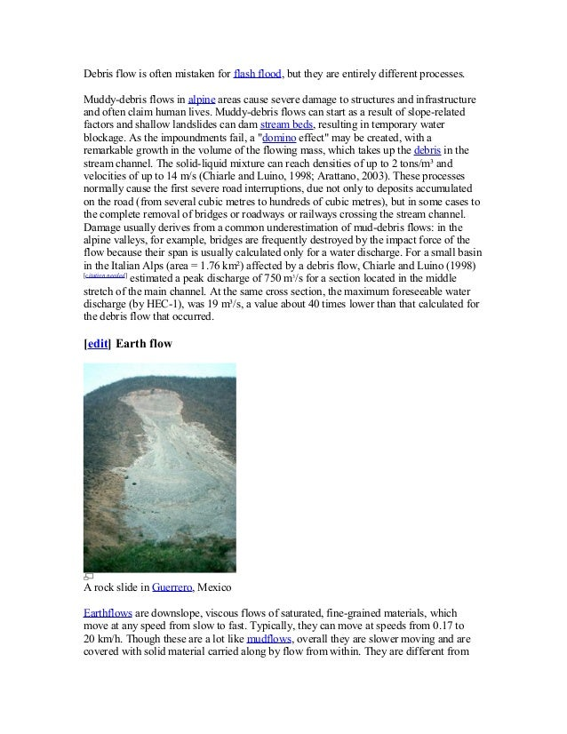 Debris flow is often mistaken for flash flood, but they are entirely different processes. Muddy-debris flows in alpine are...