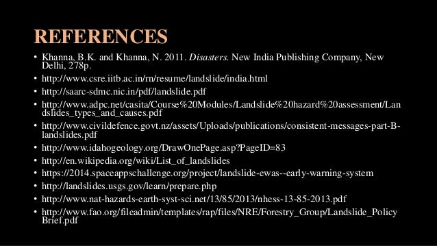 REFERENCES • Khanna, B.K. and Khanna, N. 2011. Disasters. New India Publishing Company, New Delhi, 278p. • http://www.csre...