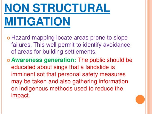  Hazard mapping locate areas prone to slope failures. This well permit to identify avoidance of areas for building settle...