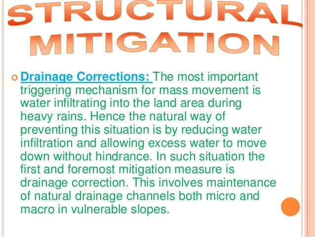  Drainage Corrections: The most important triggering mechanism for mass movement is water infiltrating into the land area...