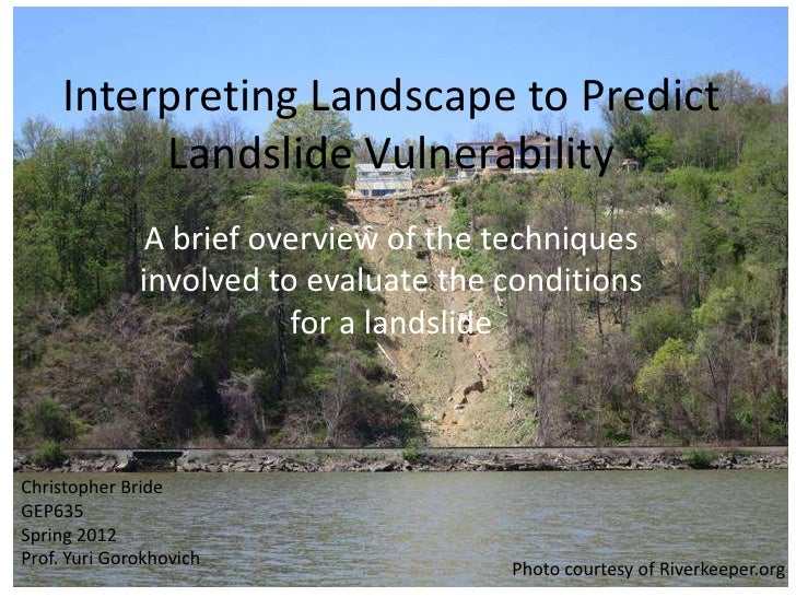 Interpreting Landscape to Predict          Landslide Vulnerability               A brief overview of the techniques       ...