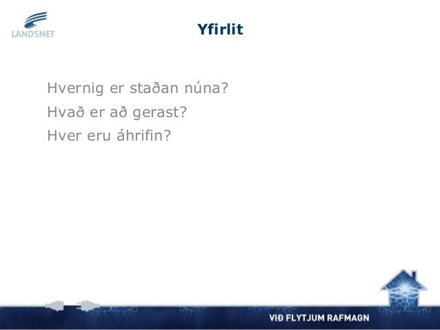 Yfirlit Hvernig er staðan núna? Hvað er að gerast? Hver eru áhrifin?