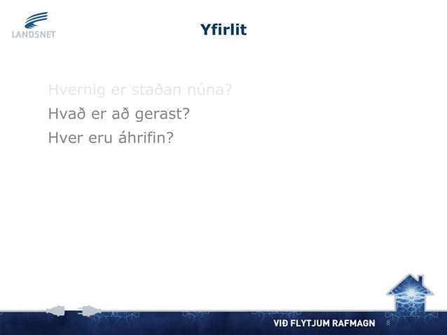 Yfirlit 8 Hvernig er staðan núna? Hvað er að gerast? Hver eru áhrifin?