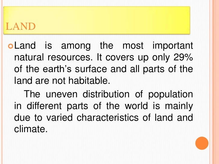 importance of natural resources A natural resource the soil is an important part of the landscape and contributes to determine the way in which natural vegetation, crops and human settlements are.
