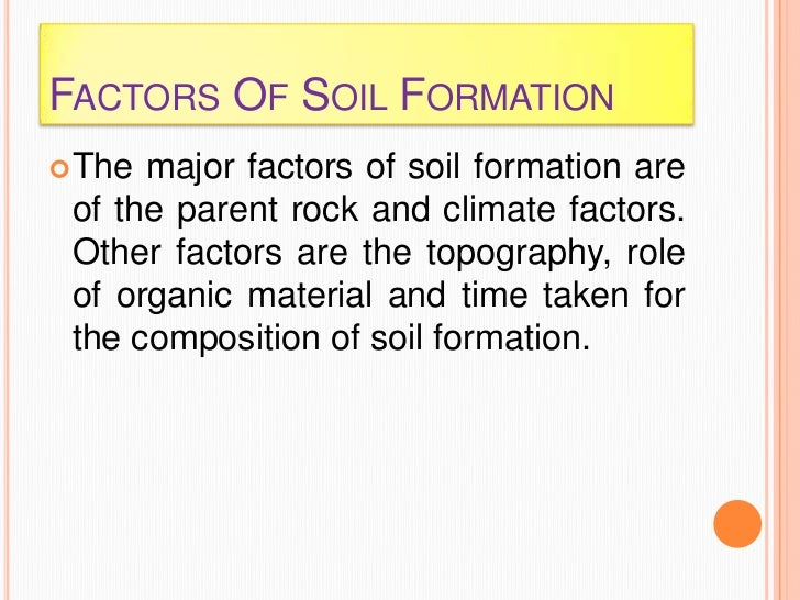 factors of soil formation Subject:-agriculture 2nd year course name:-fundamentals of soil science keyword:-swayamprabha.