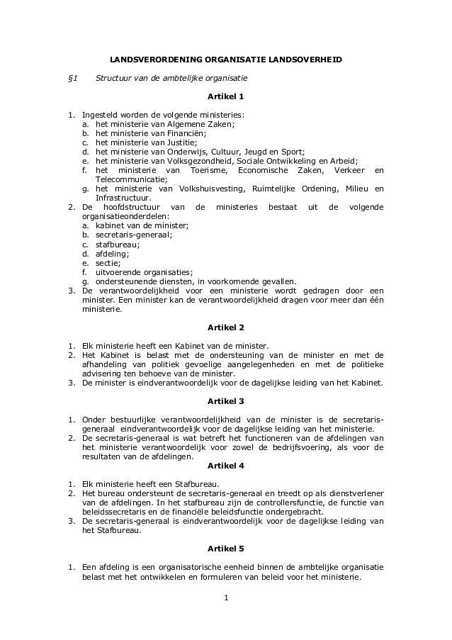 1 LANDSVERORDENING ORGANISATIE LANDSOVERHEID §1 Structuur van de ambtelijke organisatie Artikel 1 1. Ingesteld worden de v...