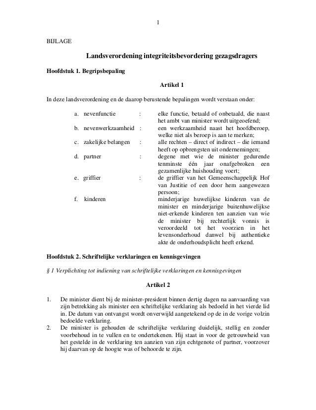 1 BIJLAGE Landsverordening integriteitsbevordering gezagsdragers Hoofdstuk 1. Begripsbepaling Artikel 1 In deze landsveror...