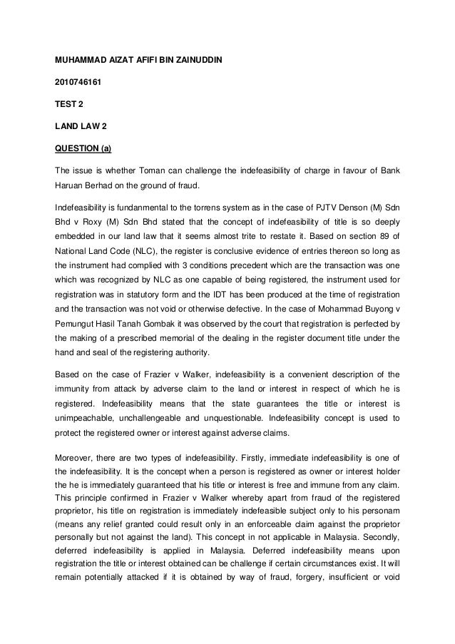 MUHAMMAD AIZAT AFIFI BIN ZAINUDDIN 2010746161 TEST 2 LAND LAW 2 QUESTION (a) The issue is whether Toman can challenge the ...