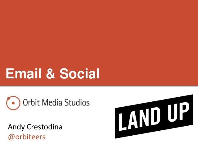 Email & SocialAndy Crestodina@orbiteers