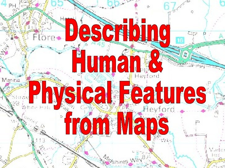 Describing  Human &  Physical Features  from Maps
