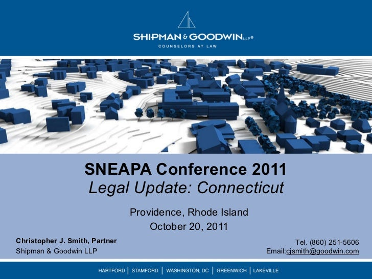 SNEAPA Conference 2011 Legal Update: Connecticut Providence, Rhode Island October 20, 2011 Tel. (860) 251-5606  Email: [em...