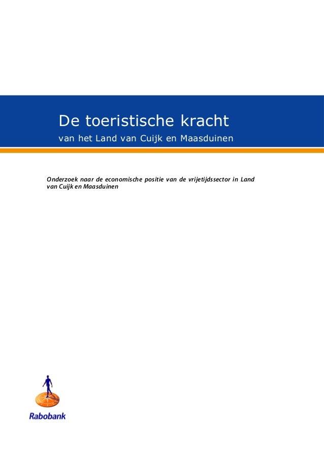 De toeristische kracht   van het Land van Cuijk en MaasduinenOnderzoek naar de economische positie van de vrijetijdssector...