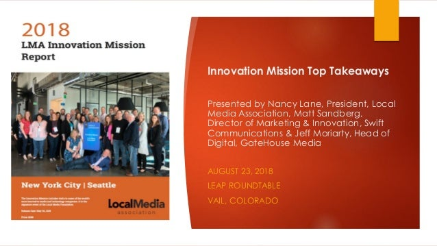 Innovation Mission Top Takeaways Presented by Nancy Lane, President, Local Media Association, Matt Sandberg, Director of M...