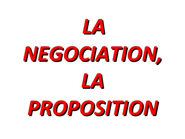LANEGOCIATION,    LAPROPOSITION
