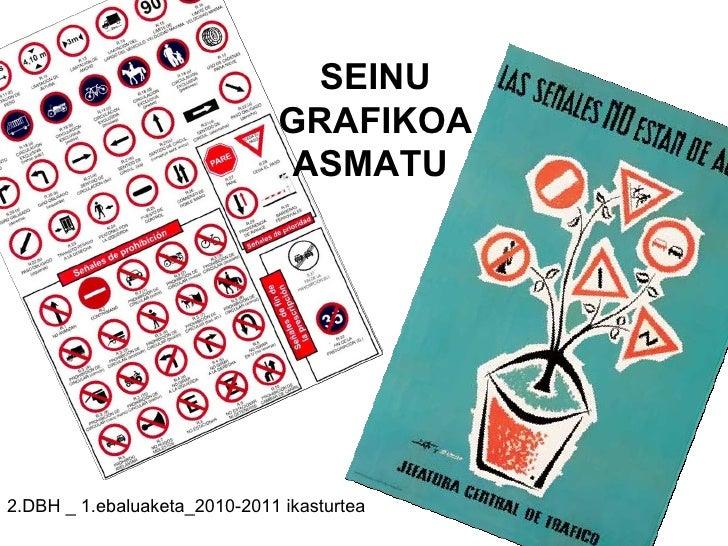 SEINU GRAFIKOA ASMATU  2.DBH _ 1.ebaluaketa_2010-2011 ikasturtea