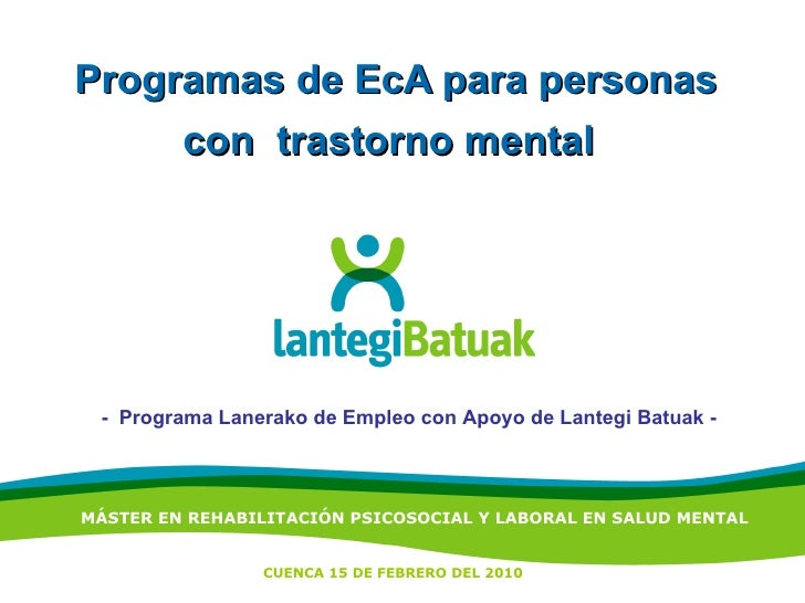 Programas de EcA para personas con  trastorno mental   -  Programa Lanerako de Empleo con Apoyo de Lantegi Batuak - MÁSTER...