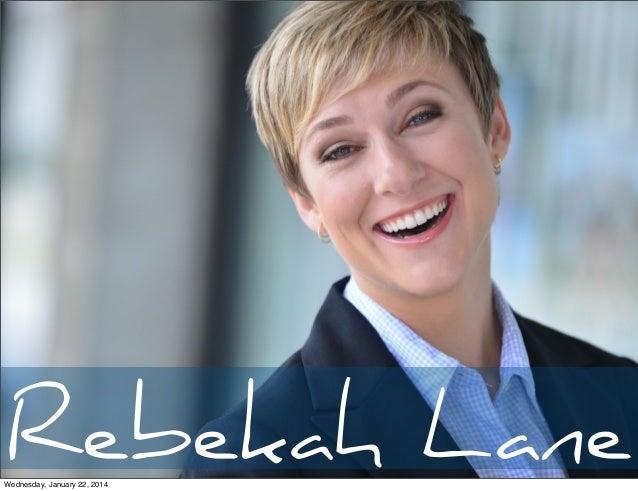 Rebekah Lane  Wednesday, January 22, 2014