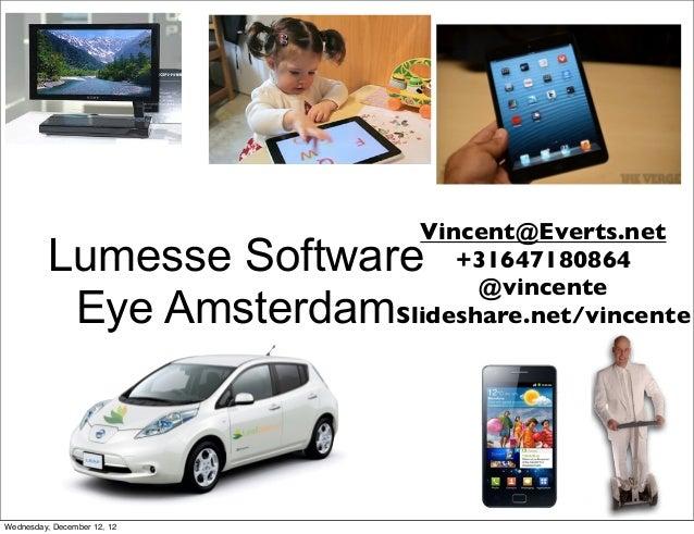Vincent@Everts.net          Lumesse Software        +31647180864                                    @vincente           Ey...