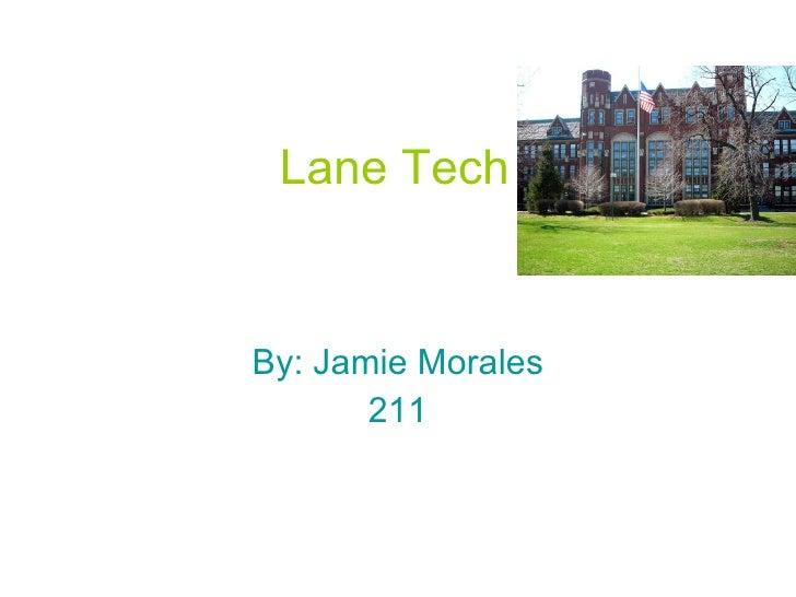 Lane Tech   By: Jamie Morales 211