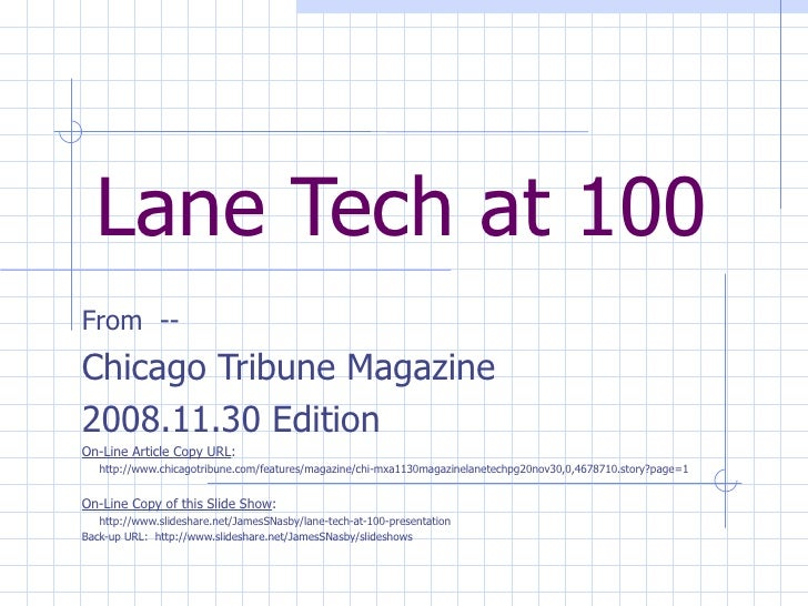 Lane Tech at 100 From  -- Chicago Tribune Magazine 2008.11.30 Edition On-Line Article Copy URL : http://www.chicagotribune...