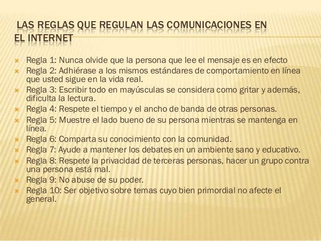 LAS REGLAS QUE REGULAN LAS COMUNICACIONES ENEL INTERNET   Regla 1: Nunca olvide que la persona que lee el mensaje es en e...