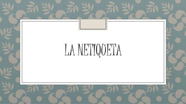 LA NETIQUETA