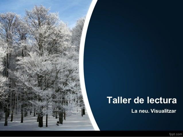 Taller de lectura La neu. Visualitzar