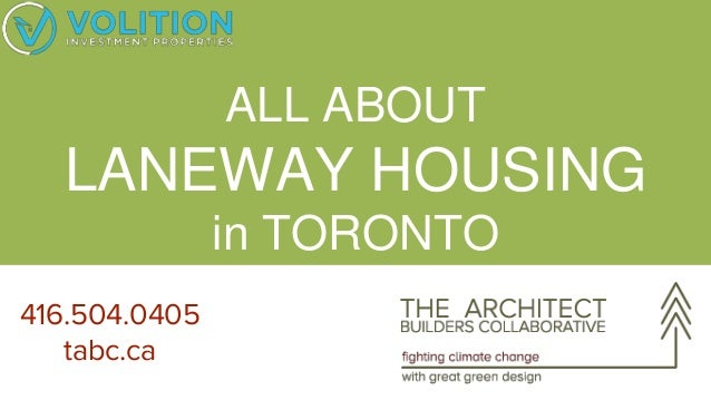 ALL ABOUT LANEWAY HOUSING in TORONTO 416.504.0405 tabc.ca