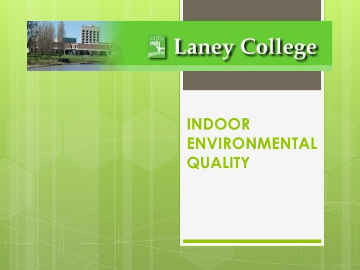 INDOOR ENVIRONMENTAL QUALITY<br />