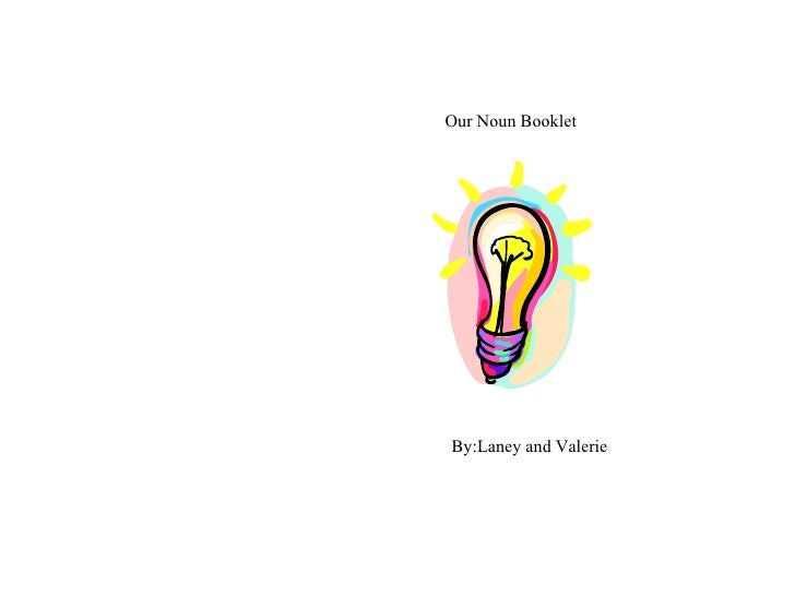 Our Noun Booklet By:Laney and Valerie