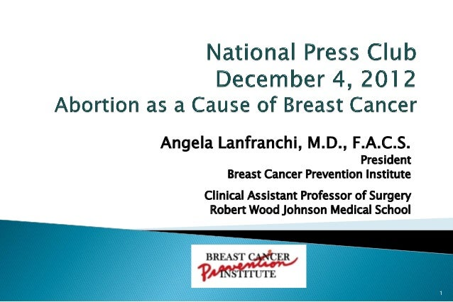 Angela Lanfranchi, M.D., F.A.C.S.                                 President         Breast Cancer Prevention Institute    ...
