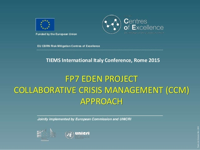 EU CBRN Risk Mitigation Centres of Excellence Jointly implemented by European Commission and UNICRI TEMPLATEVERSIONMAY2013...