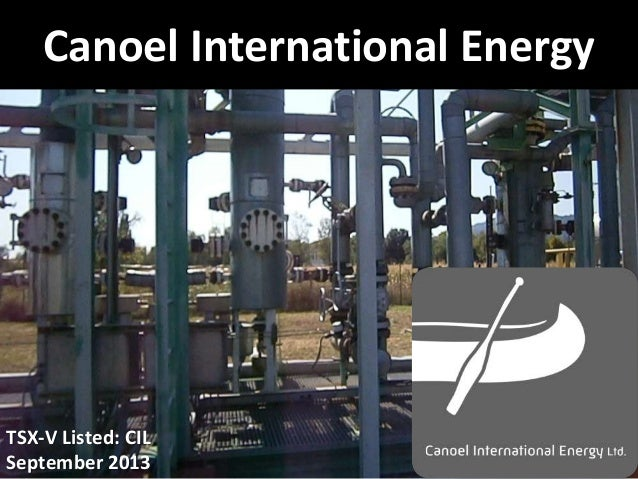 Canoel International Energy  TSX-V Listed: CIL September 2013