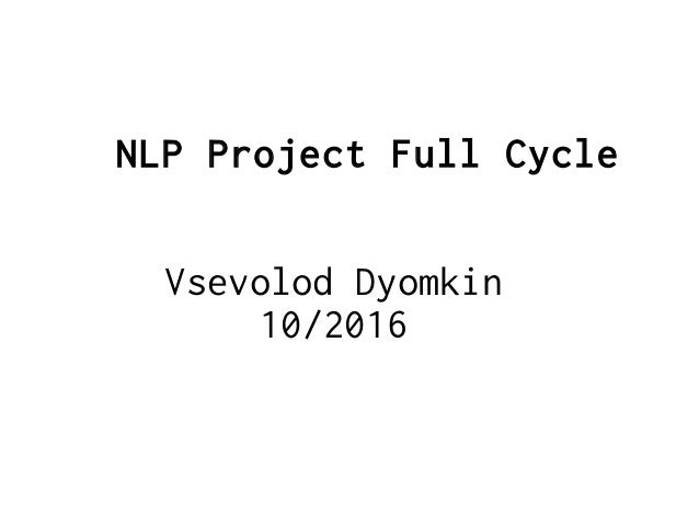 NLP Project Full Cycle Vsevolod Dyomkin 10/2016