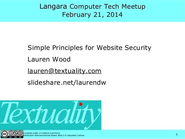 Langara Computer Tech Meetup February 21, 2014  Simple Principles for Website Security Lauren Wood lauren@textuality.com s...