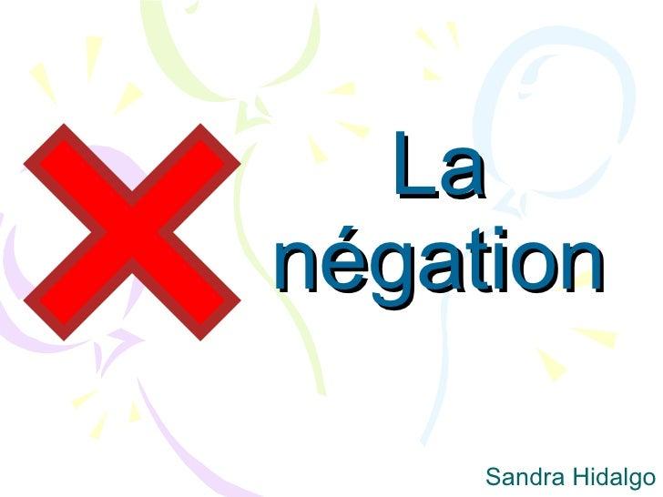 La négation Sandra Hidalgo