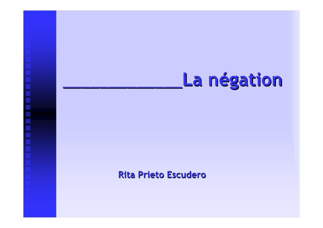 _____________La négation           Rita Prieto Escudero