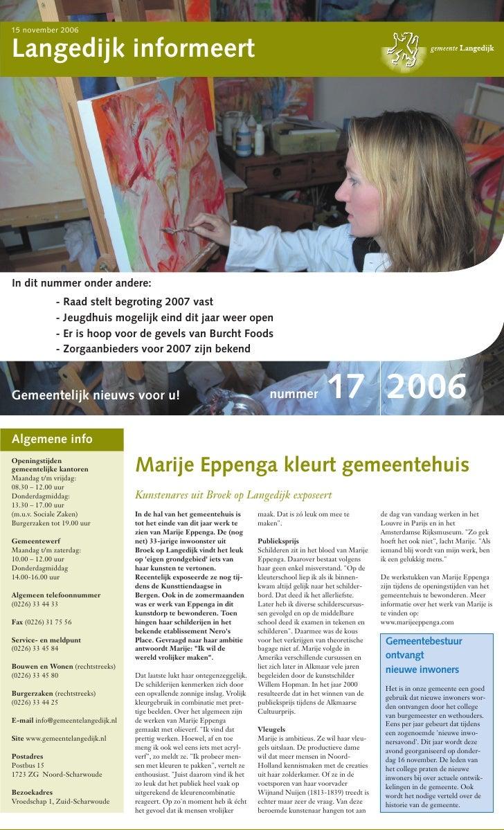 15 november 2006   Langedijk informeert     In dit nummer onder andere:              - Raad stelt begroting 2007 vast     ...