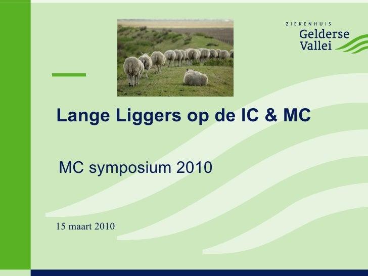 Lange Liggers op de IC & MC MC symposium 2010 15 maart 2010