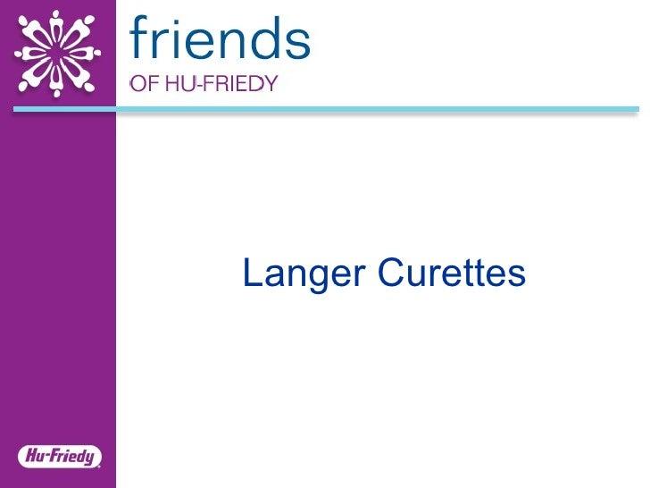 Langer Curettes