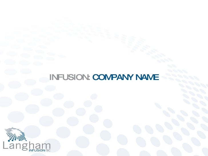 INFUSION:   COMPANY NAME