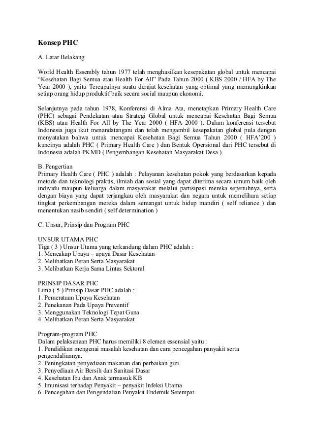 """Konsep PHC A. Latar Belakang World Health Essembly tahun 1977 telah menghasilkan kesepakatan global untuk mencapai """"Keseha..."""