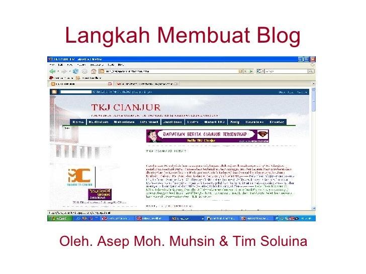 Langkah Membuat Blog Oleh. Asep Moh. Muhsin & Tim Soluina