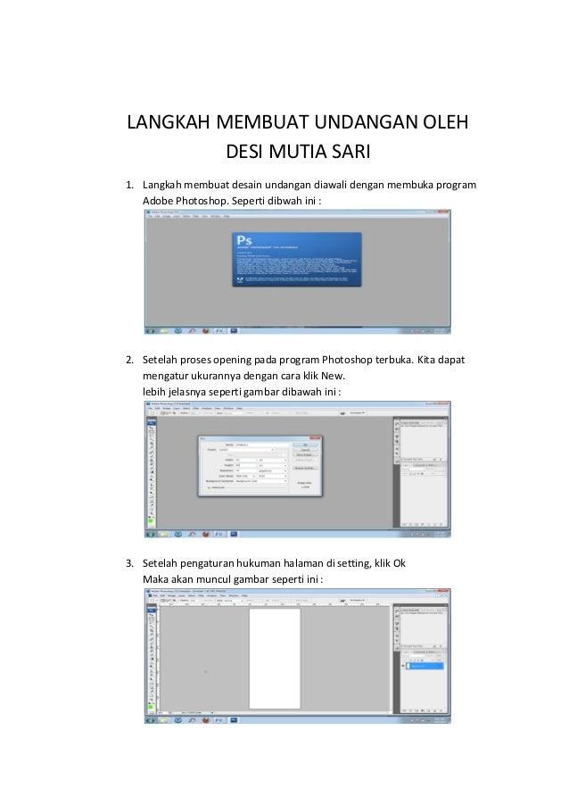 LANGKAH MEMBUAT UNDANGAN OLEH         DESI MUTIA SARI1. Langkah membuat desain undangan diawali dengan membuka program   A...