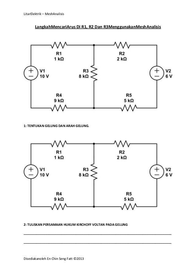 LitarElektrik – MeshAnalisis  LangkahMencariArus Di R1, R2 Dan R3MenggunakanMeshAnalisis  1: TENTUKAN GELUNG DAN ARAH GELU...