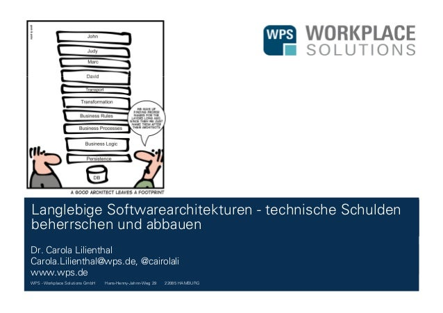 WPS - Workplace Solutions GmbH //// Hans-Henny-Jahnn-Weg 29 //// 22085 HAMBURG Langlebige Softwarearchitekturen - technisc...