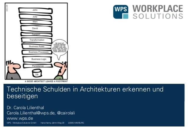 WPS - Workplace Solutions GmbH //// Hans-Henny-Jahnn-Weg 29 //// 22085 HAMBURG Technische Schulden in Architekturen erkenn...